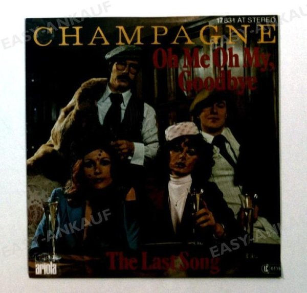 Champagne - Oh Me Oh My, Goodbye / The Last Song GER 7in 1977 (NM/NM)