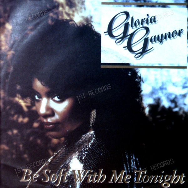 Gloria Gaynor - Be Soft With Me Tonight Germany 7in 1987 (VG/VG+)