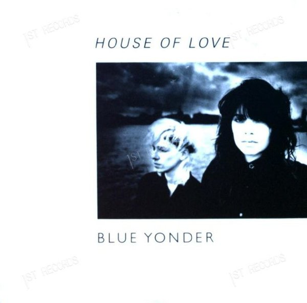 Blue Yonder - House Of Love Europe 7in 1987 (VG+/VG+) (VG+/VG+)