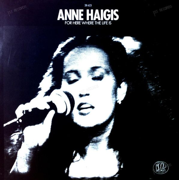 Anne Haigis - For Here Where The Life Is LP 1981 (VG+/VG+)